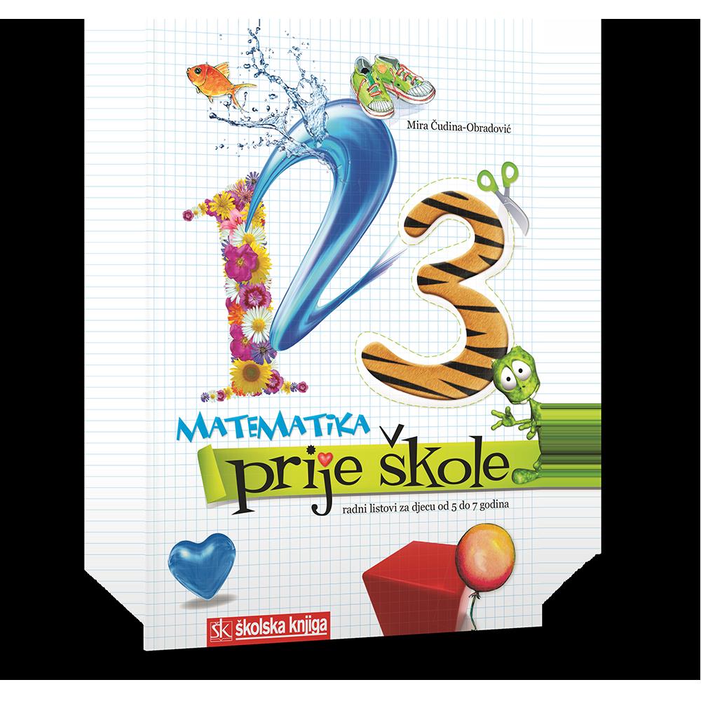 Matematika prije škole - Radni listovi za djecu od 5 do 7 godina