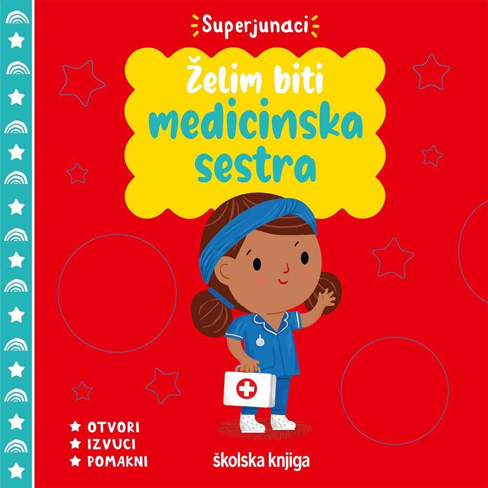 Želim biti medicinska sestra