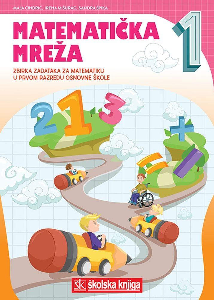 MATEMATIČKA MREŽA 1 - zbirka zadataka za matematiku u 1. razredu osnovne škole
