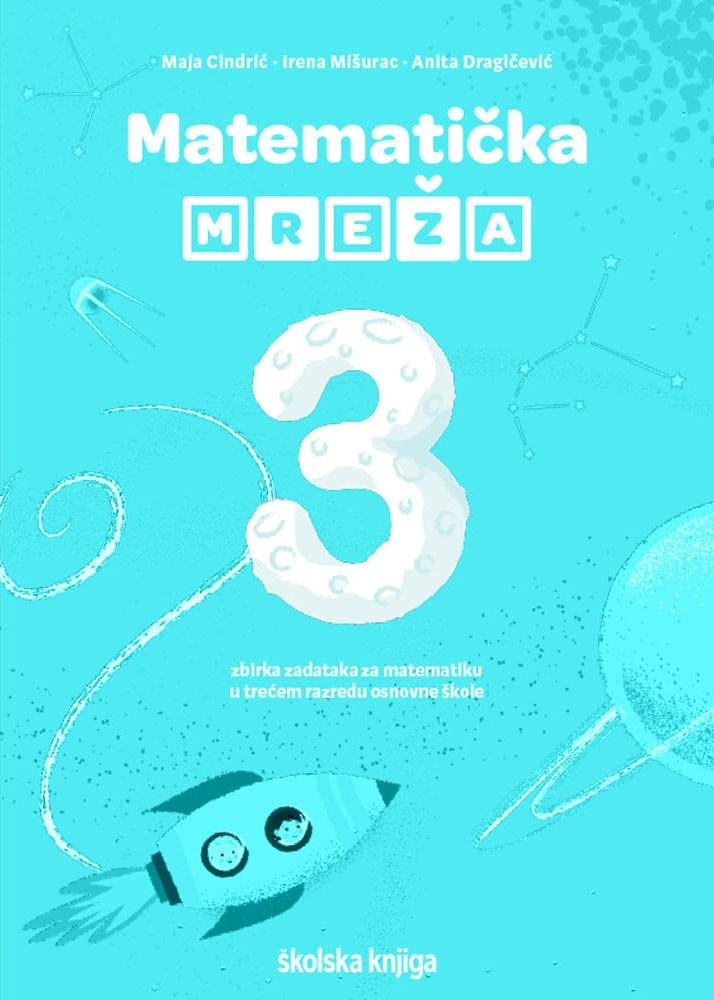 MATEMATIČKA MREŽA 3 - zbirka zadataka za matematiku u trećem razredu osnovne škole