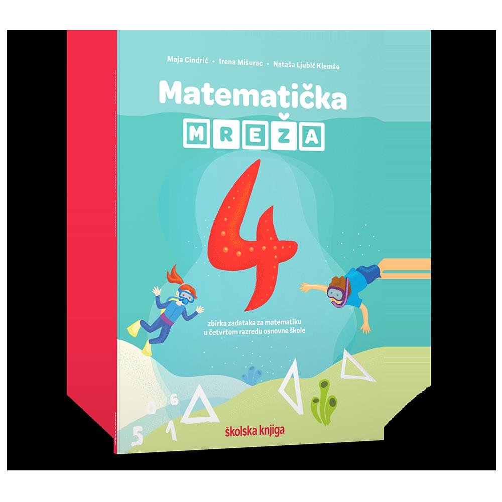 MATEMATIČKA MREŽA 4 - zbirka zadataka za matematiku u četvrtom razredu osnovne škole