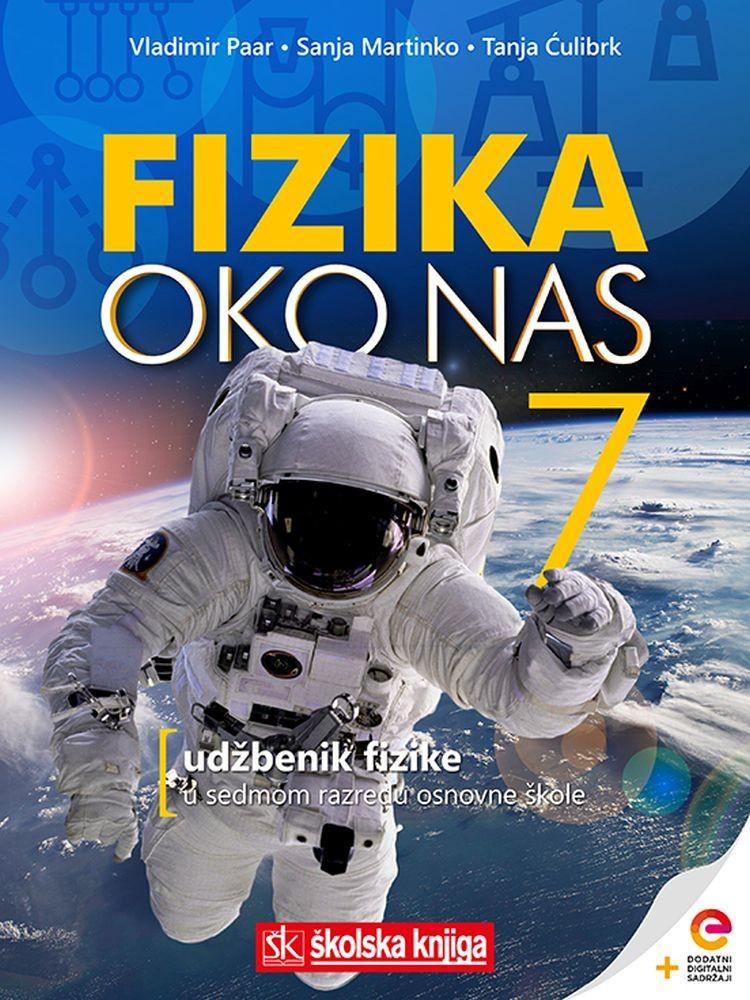 FIZIKA OKO NAS 7 - udžbenik fizike s dodatnim digitalnim sadržajima u 7. razredu osnovne škole
