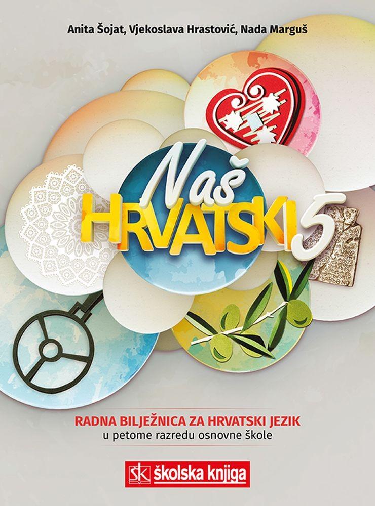 NAŠ HRVATSKI 5 - radna bilježnica za hrvatski jezik u 5. razredu osnovne škole