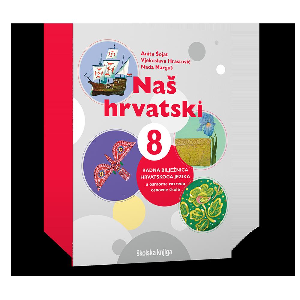 NAŠ HRVATSKI 8 - radna bilježnica za hrvatski jezik u osmome razredu osnovne škole