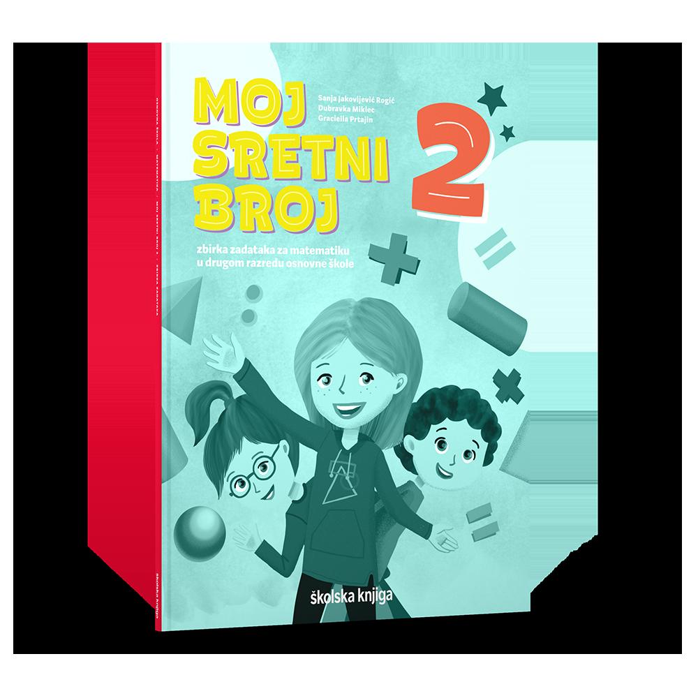 MOJ SRETNI BROJ 2 - zbirka zadataka za matematiku u drugom razredu osnovne škole