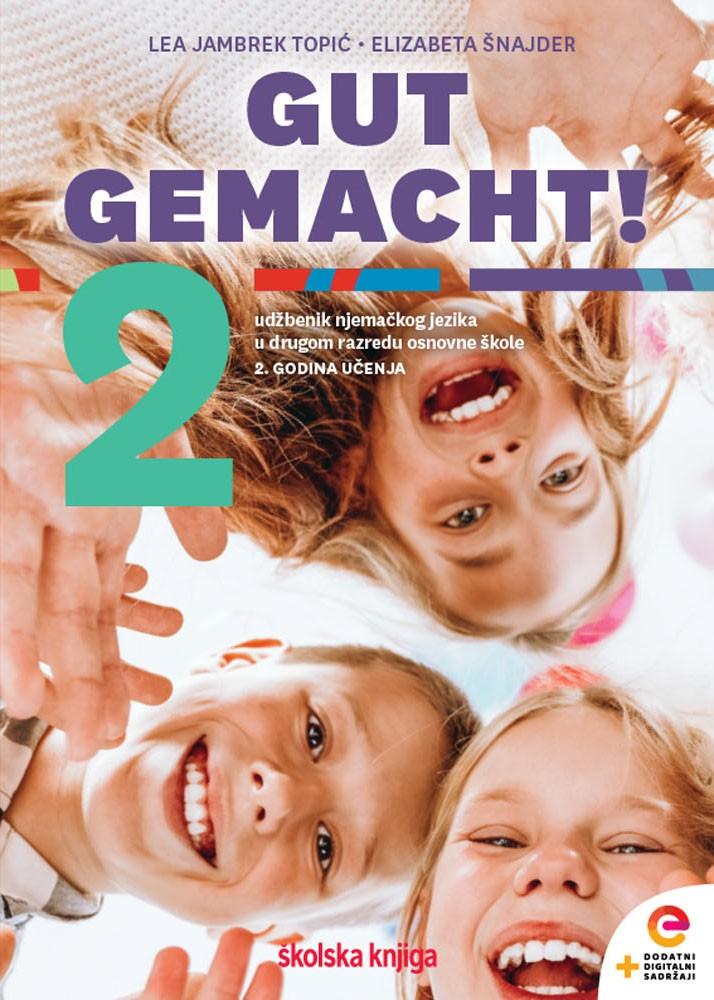 GUT GEMACHT! 2 - udžbenik njemačkoga jezika s dodatnim digitalnim sadržajima u drugome razredu osnovne škole, druga godina učenja