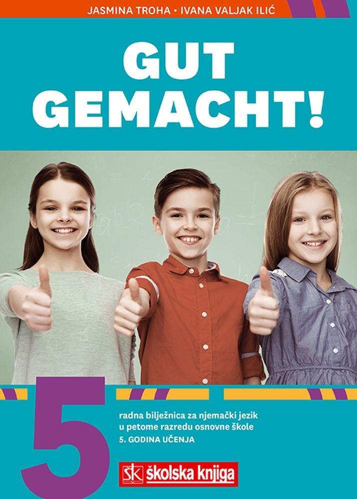 GUT GEMACHT! 5 - radna bilježnica za njemački jezik u 5. razredu osnovne škole - V. godina učenja