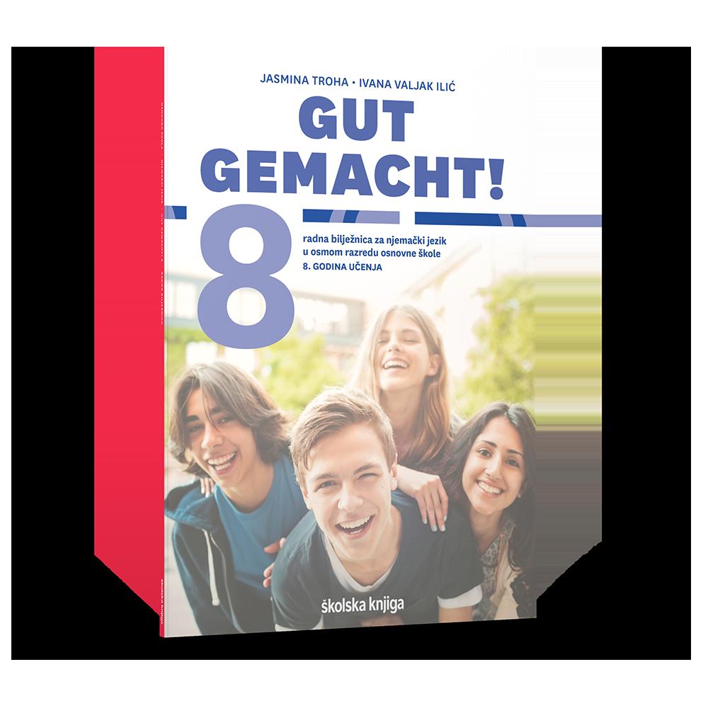 GUT GEMACHT! 8 - radna bilježnica za njemački jezik u osmom razredu osnovne škole - 8. godina učenja
