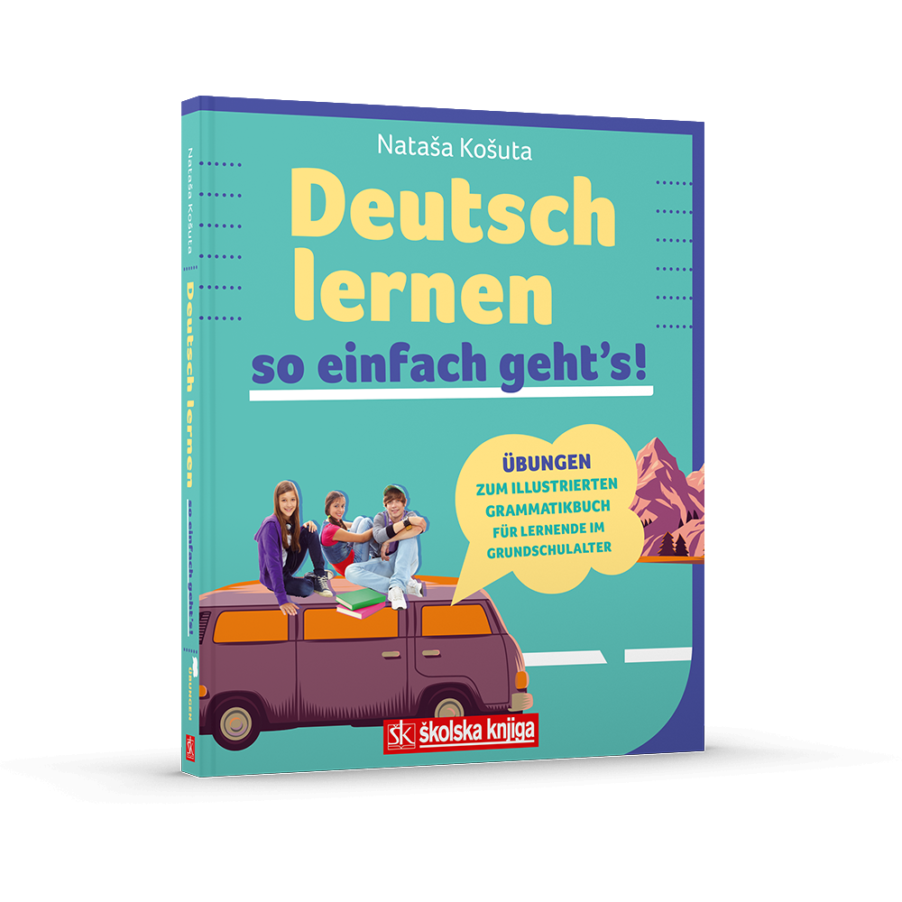 Deutsch lernen so einfach geht's! - ilustrirana gramatika njemačkog jezika