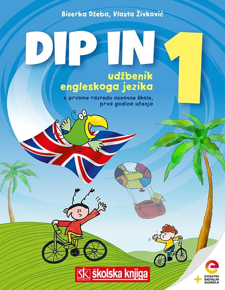 Dip in 1 - udžbenik engleskoga jezika s dodatnim digitalnim sadržajima u prvome razredu osnovne škole, prvi strani jezik