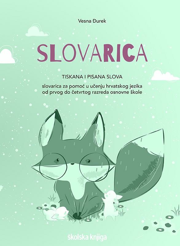 SLOVARICA - slovarica za pomoć u učenju hrvatskog jezika od prvog do četvrtog razreda osnovne škole