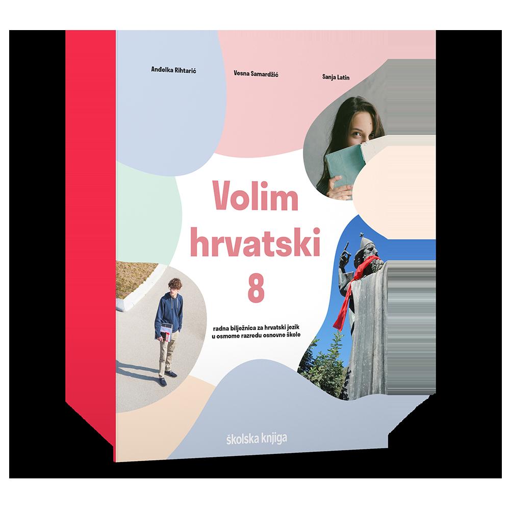 VOLIM HRVATSKI 8 - radna bilježnica za hrvatski jezik u osmome razredu osnovne škole