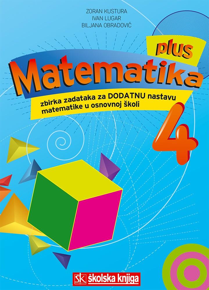 Matematika 4 plus - zbirka zadataka za dodatnu nastavu matematike u 4. razredu osnovne škole
