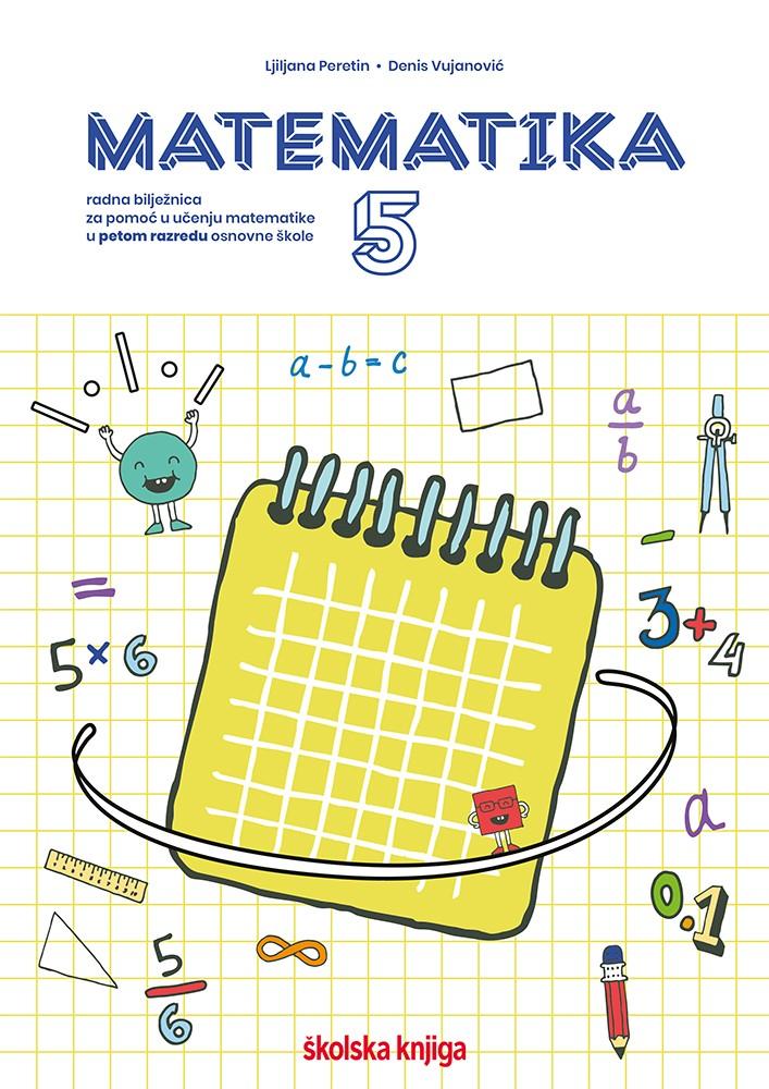 MATEMATIKA 5 - radna bilježnica za pomoć u učenju matematike u 5. razredu osnovne škole