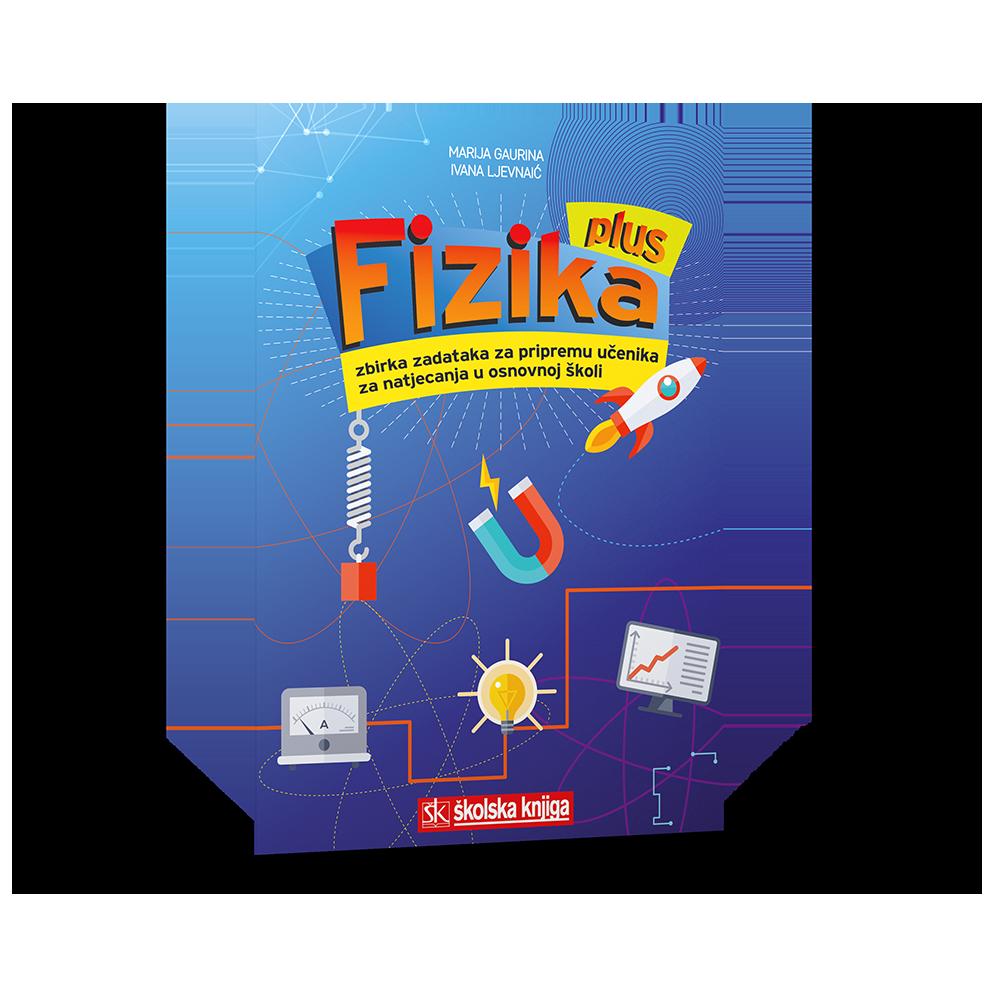 Fizika plus - zbirka zadataka za pripremu učenika za natjecanja u osnovnoj školi