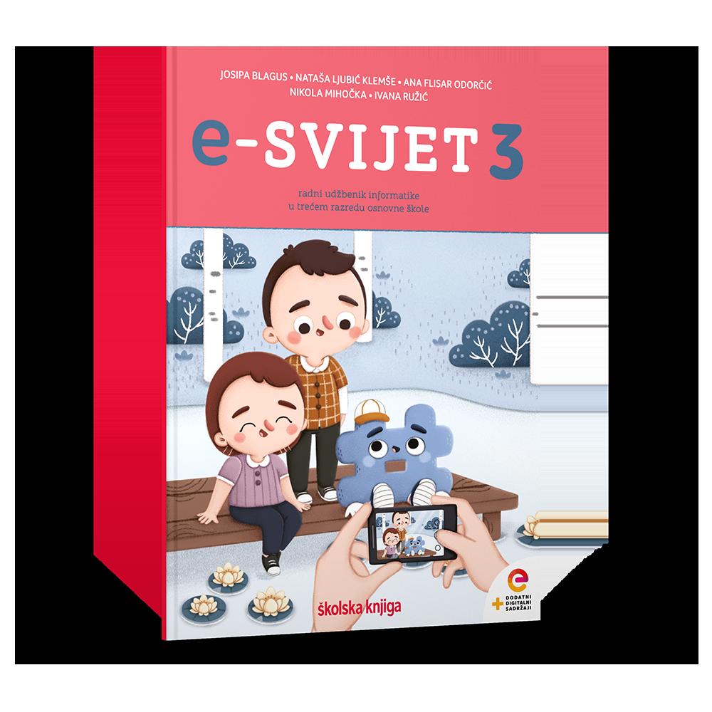 e-SVIJET 3 - radni udžbenik informatike s dodatnim digitalnim sadržajima u trećem razredu osnovne škole