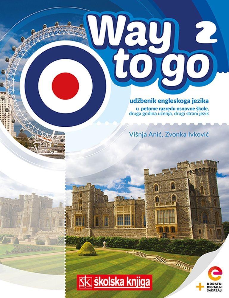 WAY TO GO 2 - udžbenik engleskoga jezika s dodatnim digitalnim sadržajima u 5. razredu osnovne škole - II. godina učenja