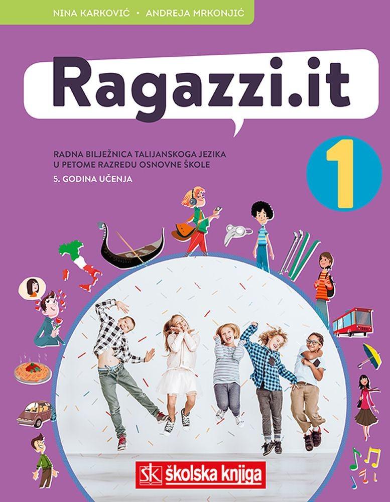 RAGAZZI.IT 1 - radna bilježnica za talijanski jezik u 5. razredu osnovne škole - V. godina učenja