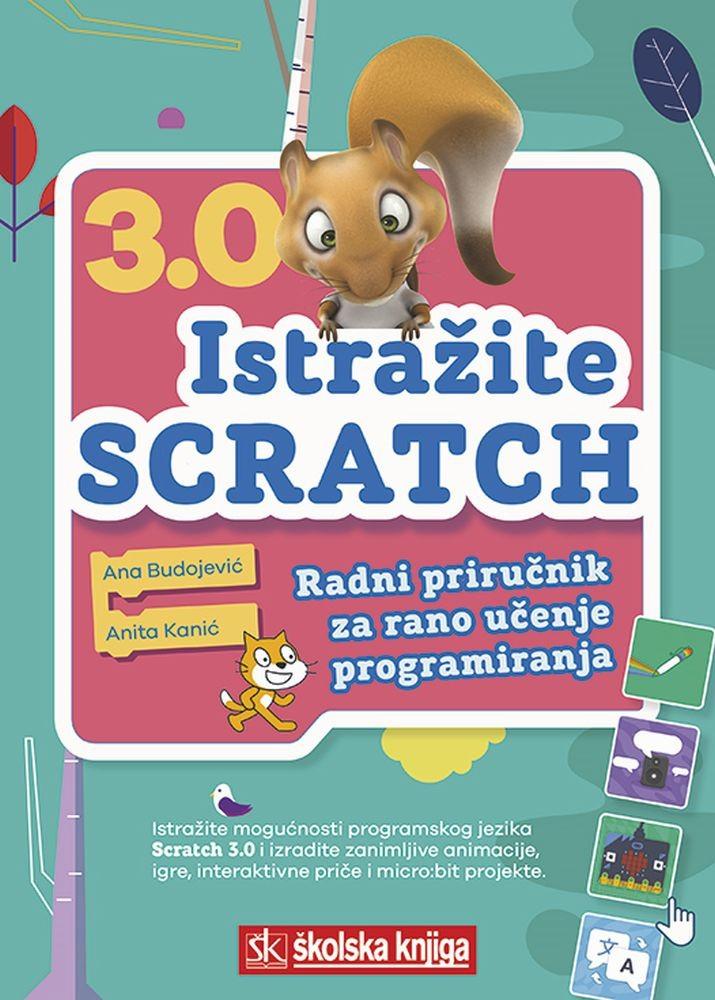 ISTRAŽITE SCRATCH 3.0 - priručnik za rano učenje programiranja