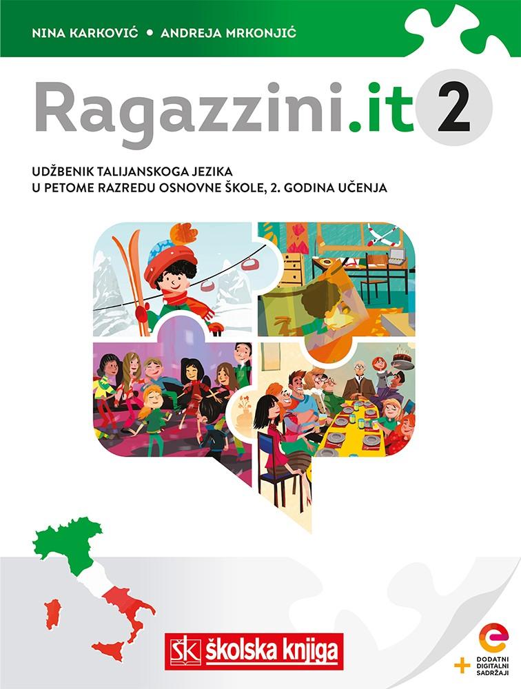 RAGAZZINI.IT - udžbenik talijanskoga jezika s dodatnim digitalnim sadržajima u 5. razredu osnovne škole, II. godina učenja