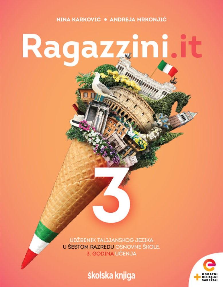 RAGAZZINI.IT 3 - udžbenik talijanskoga jezika s dodatnim digitalnim sadržajima u 6. razredu osnovne škole - 3. godina učenja