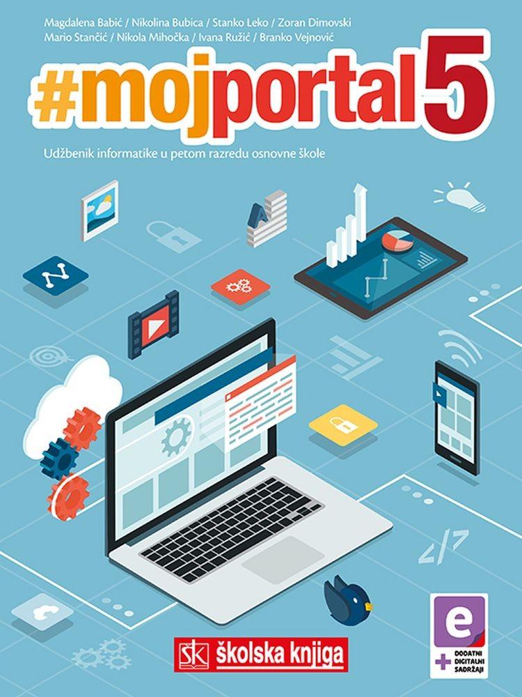 #mojportal5 - udžbenik informatike s dodatnim digitalnim sadržajima u 5. razredu osnovne škole