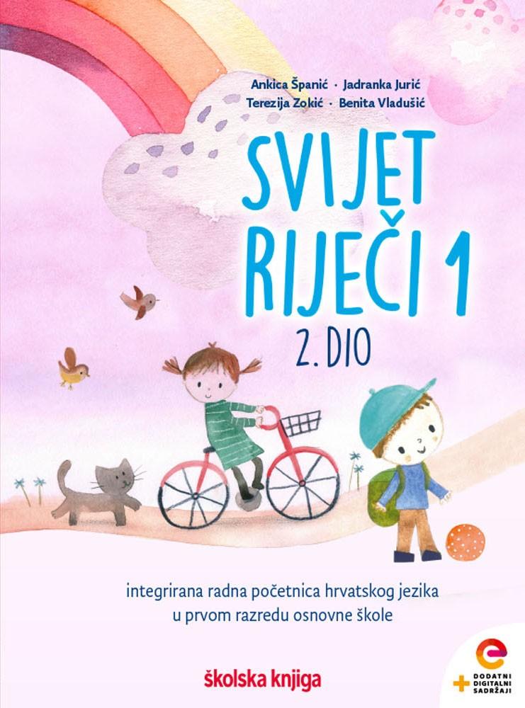 SVIJET RIJEČI 1 - KOMPLET - integrirana radna početnica iz  hrvatskog jezika s dodatnim digitalnim sadržajima u prvom razredu osnovne škole - 1. i 2 dio