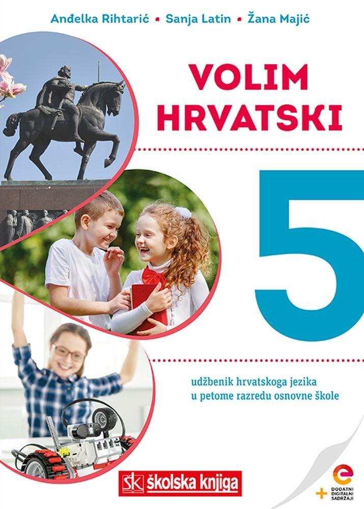 VOLIM HRVATSKI 5 i SNAGA RIJEČI 5 - KOMPLET - udžbenik iz jezika i čitanka iz hrvatskog jezika s dodatnim digitalnim sadržajima u petom razredu osnovne škole