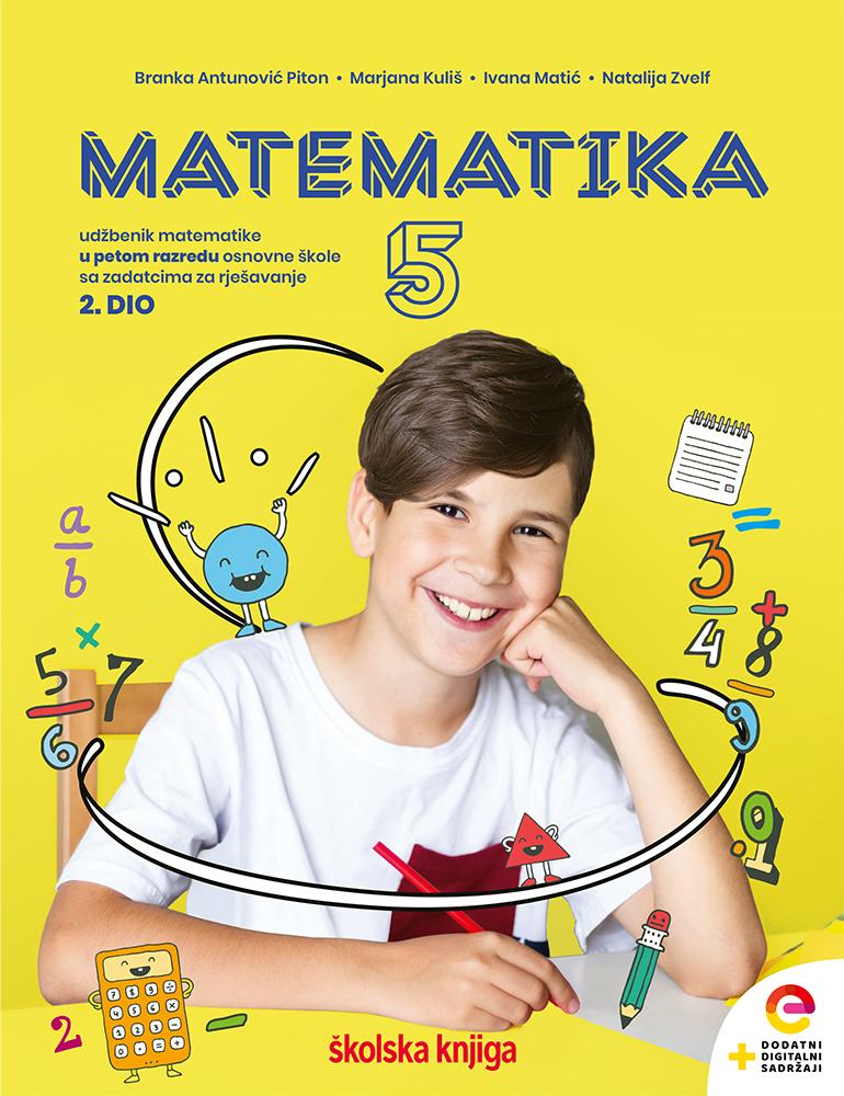 MATEMATIKA 5 - KOMPLET - udžbenik sa zbirkom zadataka iz matematike s dodatnim digitalnim sadržajima u petom razredu osnovne škole - 1. i 2. dio
