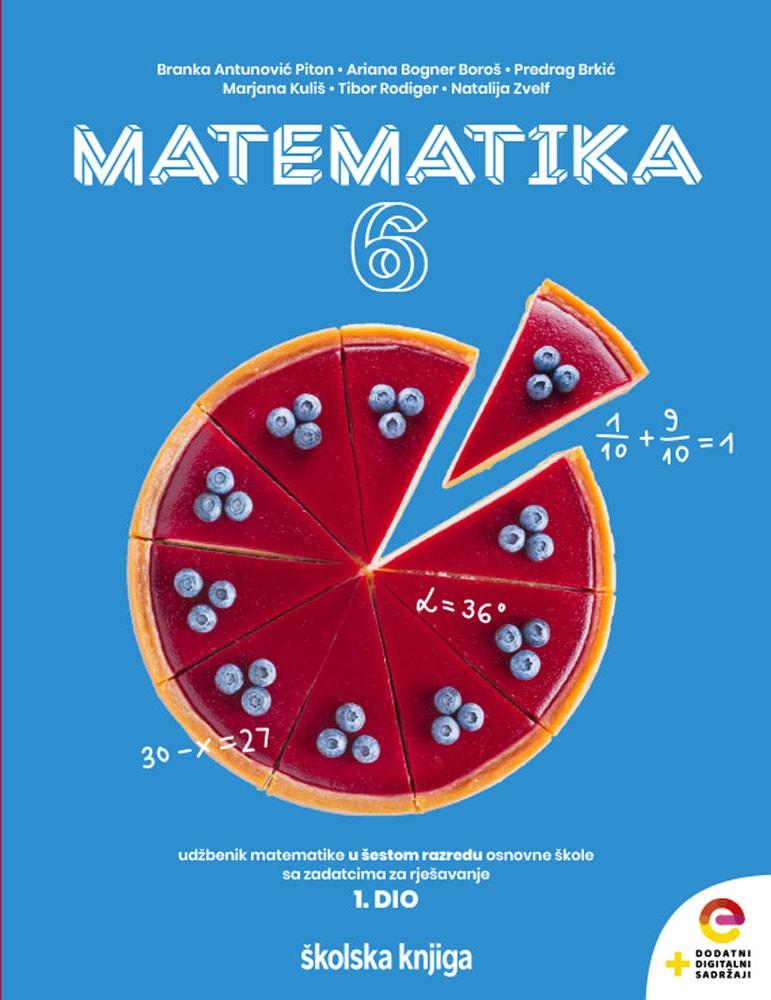 MATEMATIKA 6 - udžbenik matematike s dodatnim digitalnim sadržajima u šestom razredu osnovne škole sa zadatcima za rješavanje  - komplet 1. i 2. dio