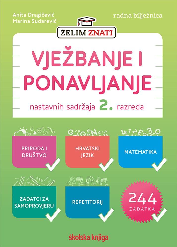 ŽELIM ZNATI 2 - radna bilježnica za vježbanje i ponavljanje nastavnih sadržaja za 2. razred osnovne škole