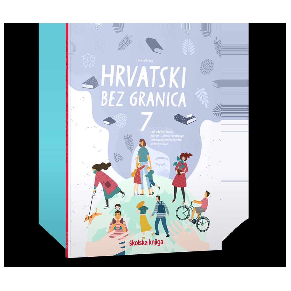 HRVATSKI BEZ GRANICA 7 - radna bilježnica za pomoć u učenju hrvatskoga jezika u sedmome razredu osnovne škole