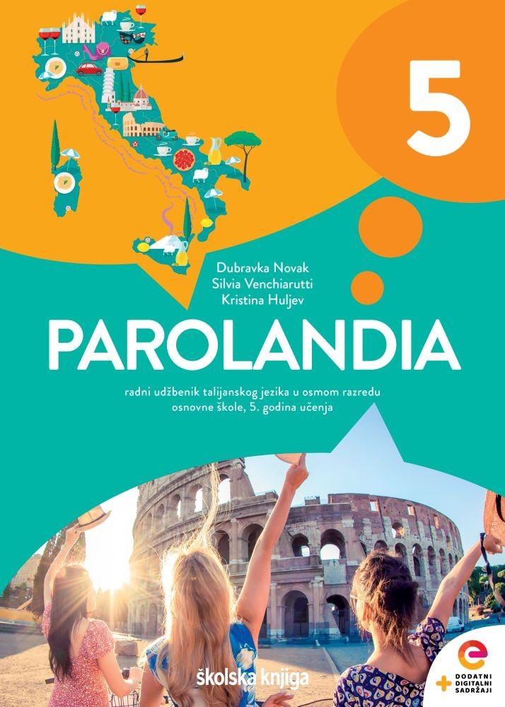 PAROLANDIA 5 - radni udžbenik talijanskog jezika u osmom razredu osnovne škole - 5. godina učenja