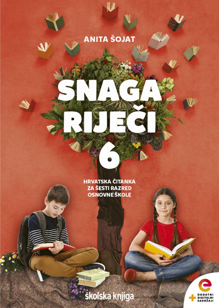 VOLIM HRVATSKI 6 i SNAGA RIJEČI 6 - udžbenik hrvatskoga jezika i hrvatska čitanka s dodatnim digitalnim sadržajima za 6. razred osnovne škole - komplet
