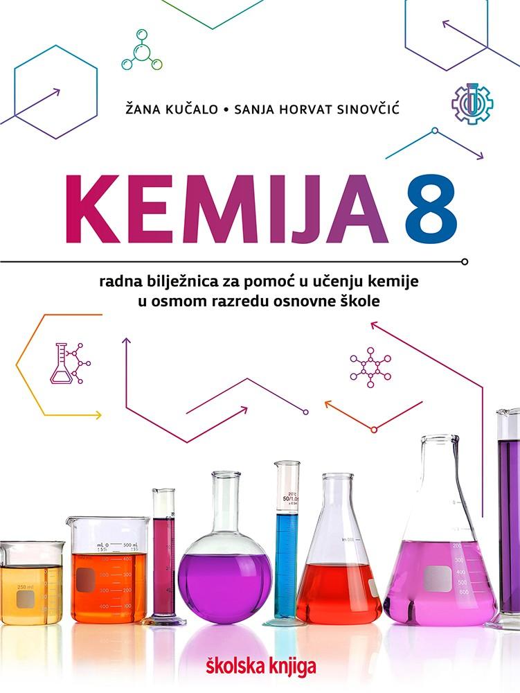KEMIJA 8 - radna bilježnica za pomoć u učenju kemije u osmom razredu osnovne škole