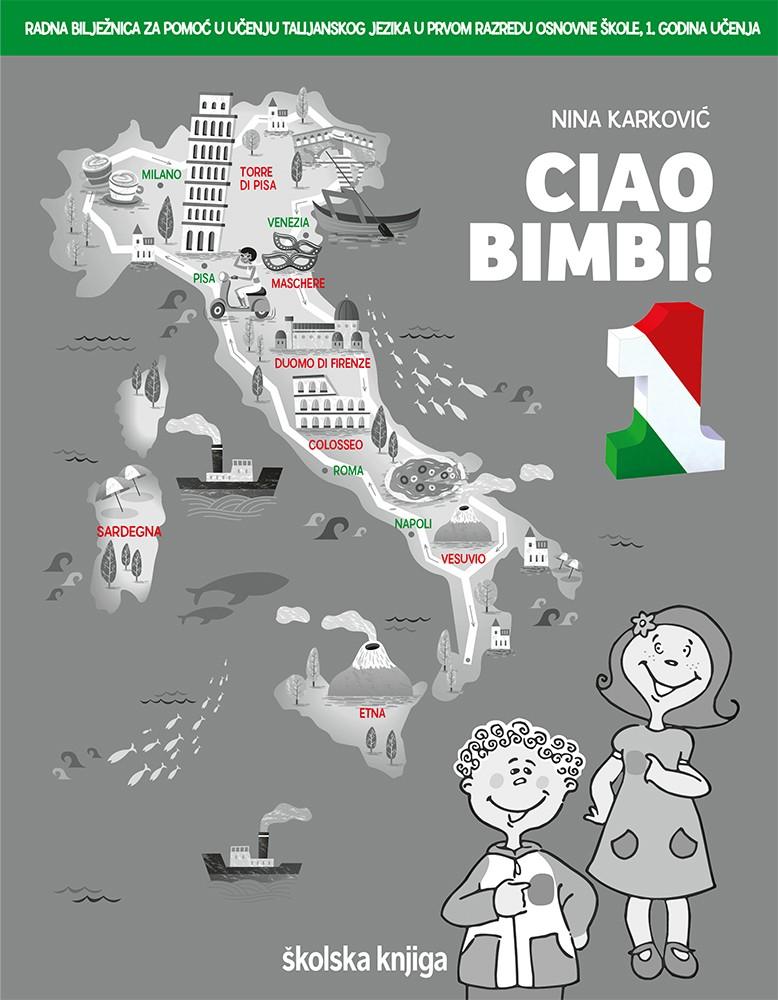 CIAO BIMBI! 1 - radna bilježnica za pomoć u učenju talijanskog jezika u prvom razredu osnovne škole