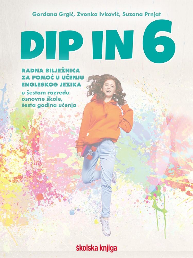 DIP IN 6 - radna bilježnica engleskog jezika za pomoć u učenju šestom razredu osnovne škole