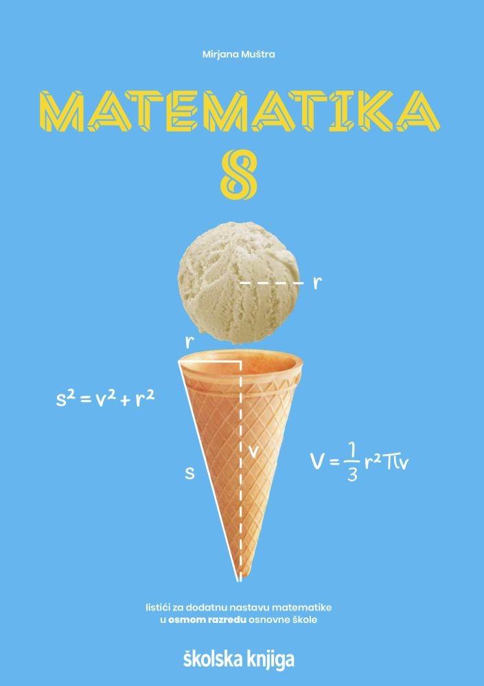 MATEMATIKA 8 - listići za dodatnu nastavu matematike u osmom razredu osnovne škole