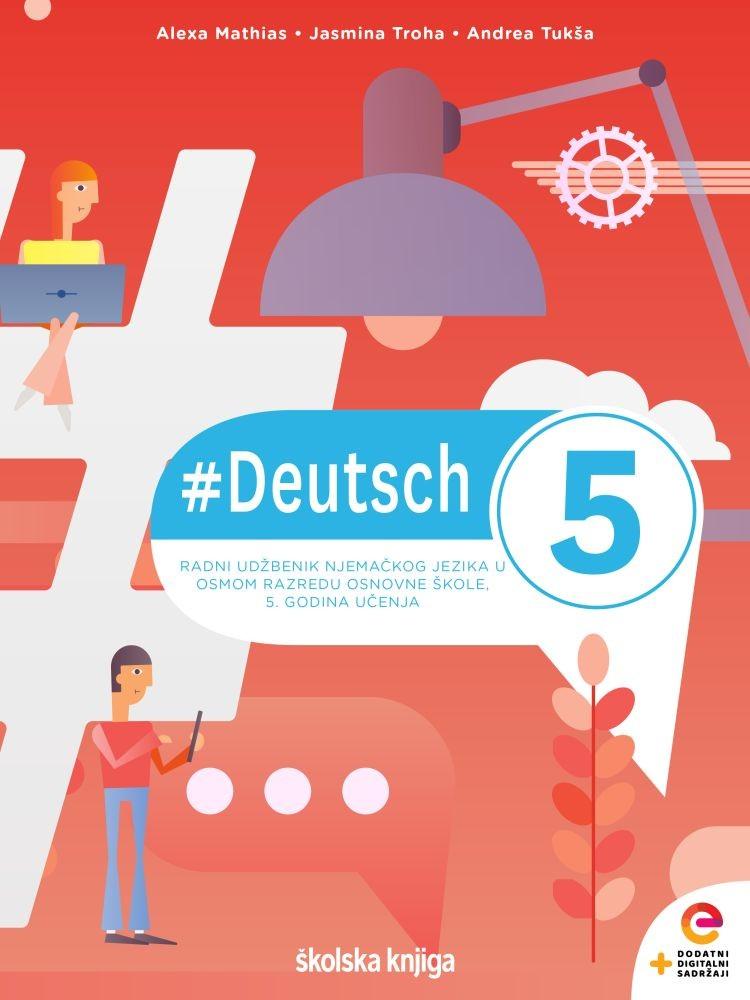 #DEUTSCH 5 - radni udžbenik njemačkog jezika u osmom razredu osnovne škole - 5. godina učenja