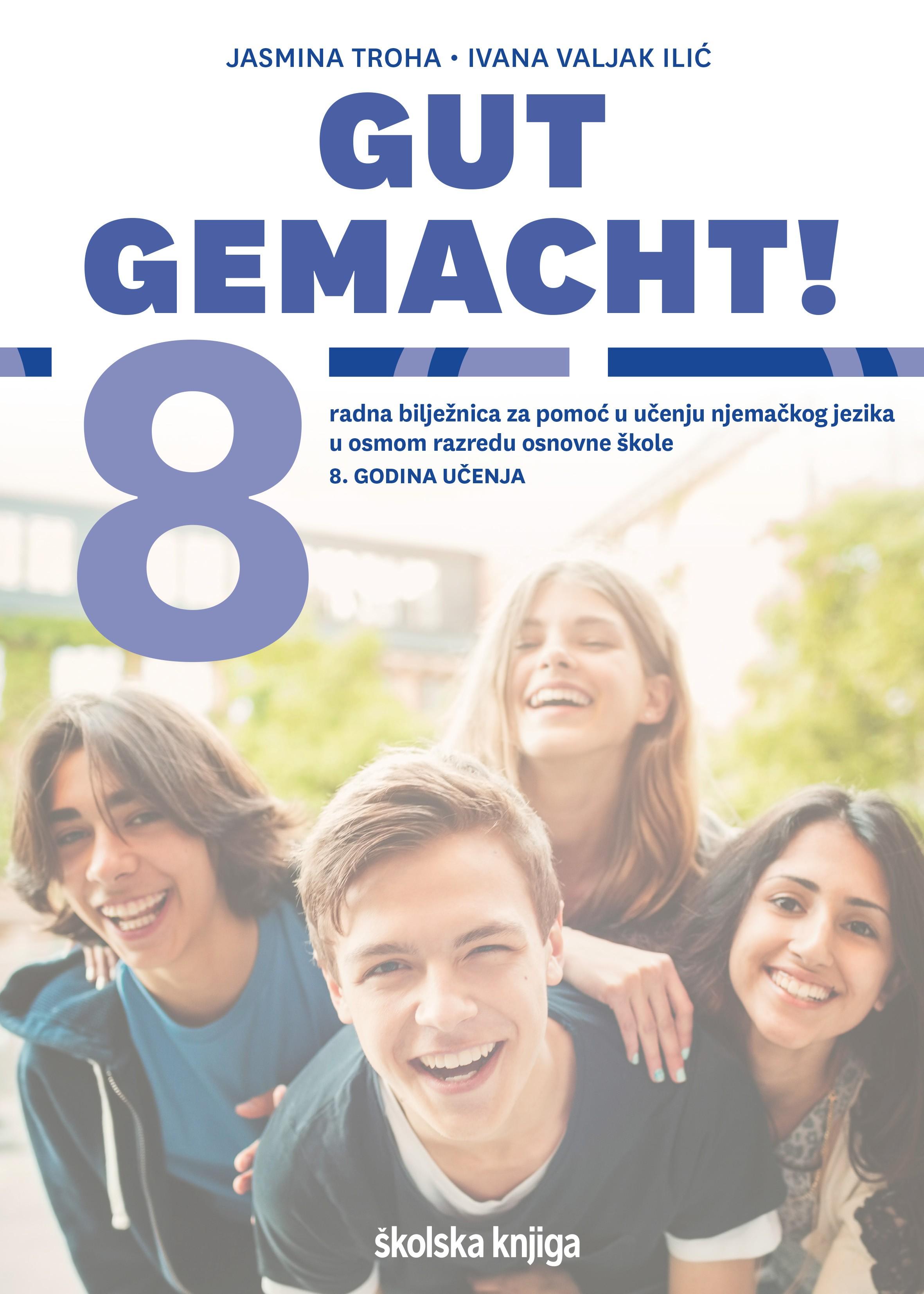 GUT GEMACHT! 8 - radna bilježnica za pomoć u učenju njemačkog jezika u osmom razredu osnovne škole, 8. godina učenja