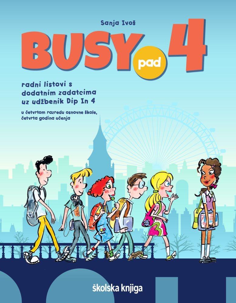BUSY PAD 4 - radni listovi s dodatnim zadatcima uz udžbenik Dip in 4 za četvrti razred osnovne škole