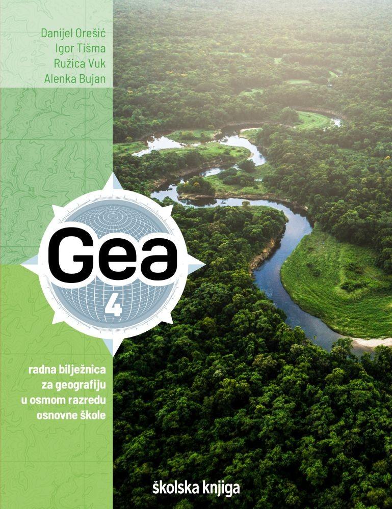 GEA 4 - ZA EKSPERIMENTALNE ŠKOLE - radna bilježnica za geografiju u osmome razredu osnovne škole