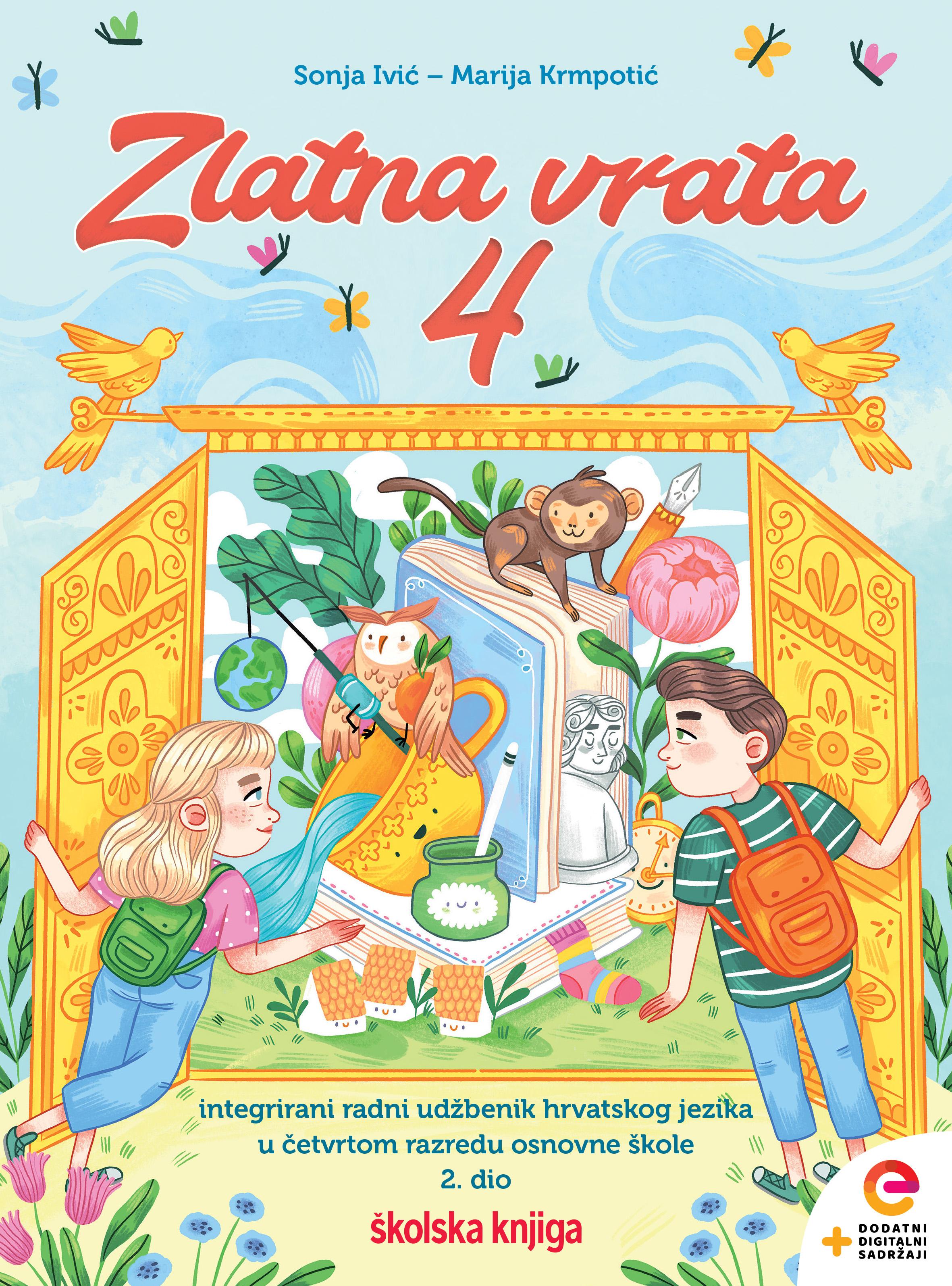 ZLATNA VRATA 4 - integrirani radni udžbenik za pomoć u učenju hrvatskog jezika u četvrtom razredu osnovne škole, 1. i 2. dio- KOMPLET