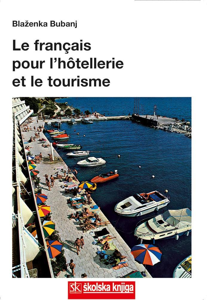 Le Francais pour l'hotellerie et le tourisme