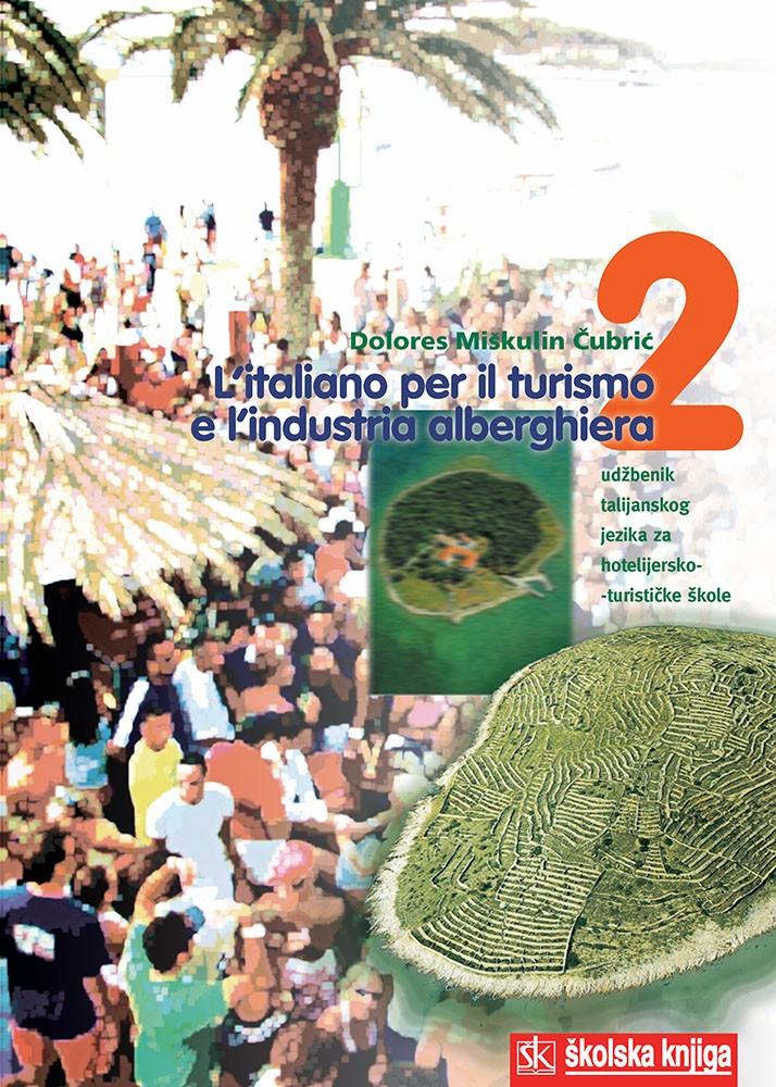 L'italiano per il turismo e l'industria alberghiera 2