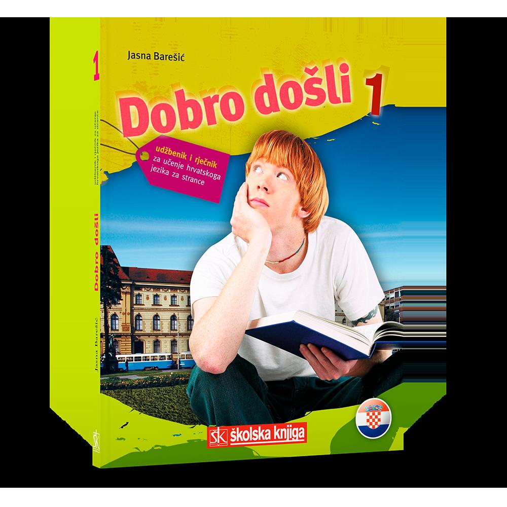 Dobro došli 1 - udžbenik i rječnik za učenje hrvatskoga jezika za strance