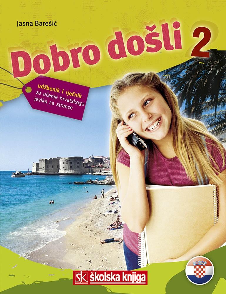 Dobro došli 2 - udžbenik za učenje hrvatskog jezika za strance