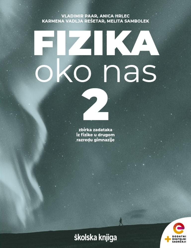 FIZIKA OKO NAS 2 - zbirka zadataka za fiziku u drugom razredu gimnazije