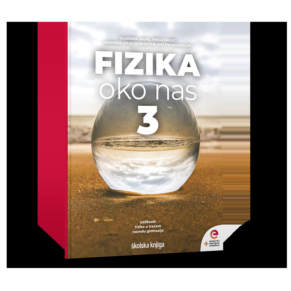 FIZIKA OKO NAS 3 - udžbenik s dodatnim digitalnim sadržajima u trećem razredu gimnazije