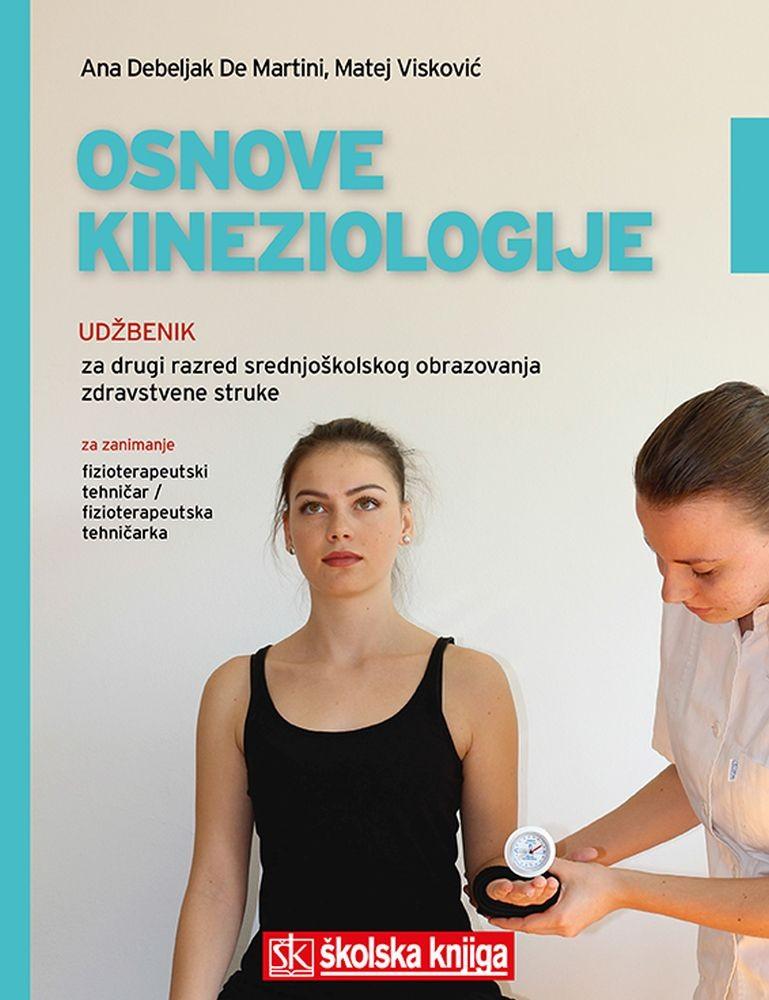 OSNOVE KINEZIOLOGIJE - udžbenik za drugi razred srednjoškolskog obrazovanja zdravstvene struke za zanimanje fizioterapeutski tehničar / fizioterapeutska tehničarka